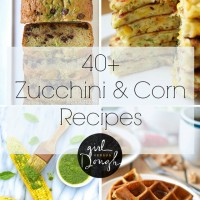 40+ zucchini and corn recipes i need to make, like, right now