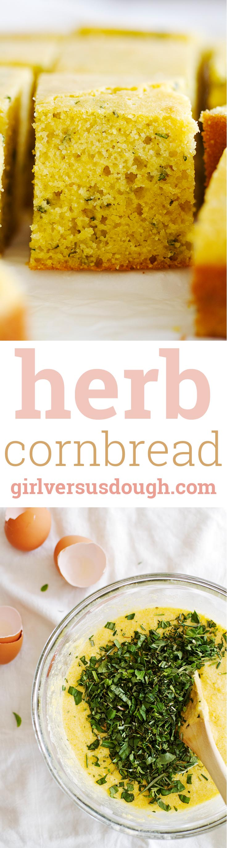 Herb Cornbread -- Incredibly moist, aromatic, flavorful and versatile herb cornbread. Delicious with soup or chili! girlversusdough.com @girlversusdough