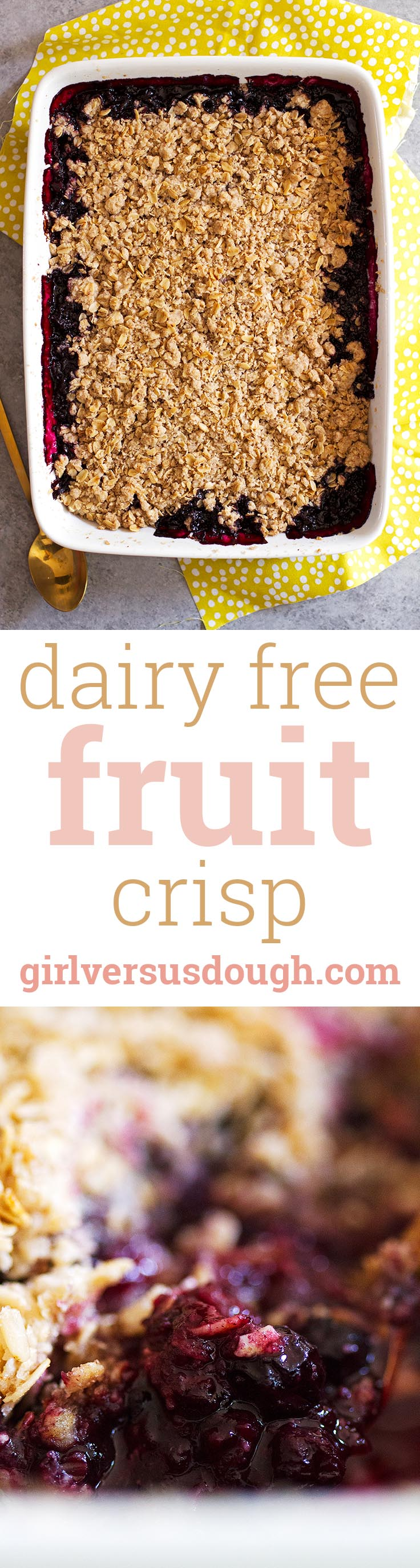Dairy Free (and Gluten Free) Fruit Crisp -- Made with coconut oil, gluten free oats and fresh or frozen fruit, you'll crave this easy dessert all year round. girlversusdough.com @girlversusdough