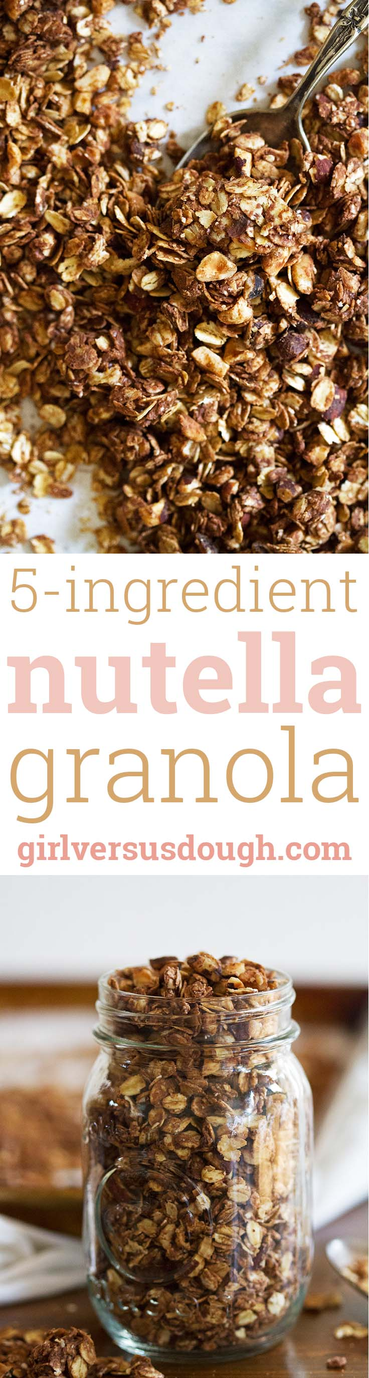 5 Ingredient Nutella Granola -- Sweet, salty, crunchy and cluster-y, you'll want to grab handfuls of this easy and delicious granola again and again. girlversusdough.com @girlversusdough