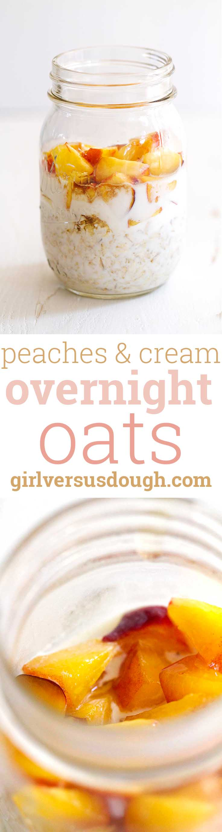 Peaches and Cream Overnight Oats -- A deliciously fresh and easy-to-make breakfast of fresh peaches, cream and oats. girlversusdough.com @girlversusdough