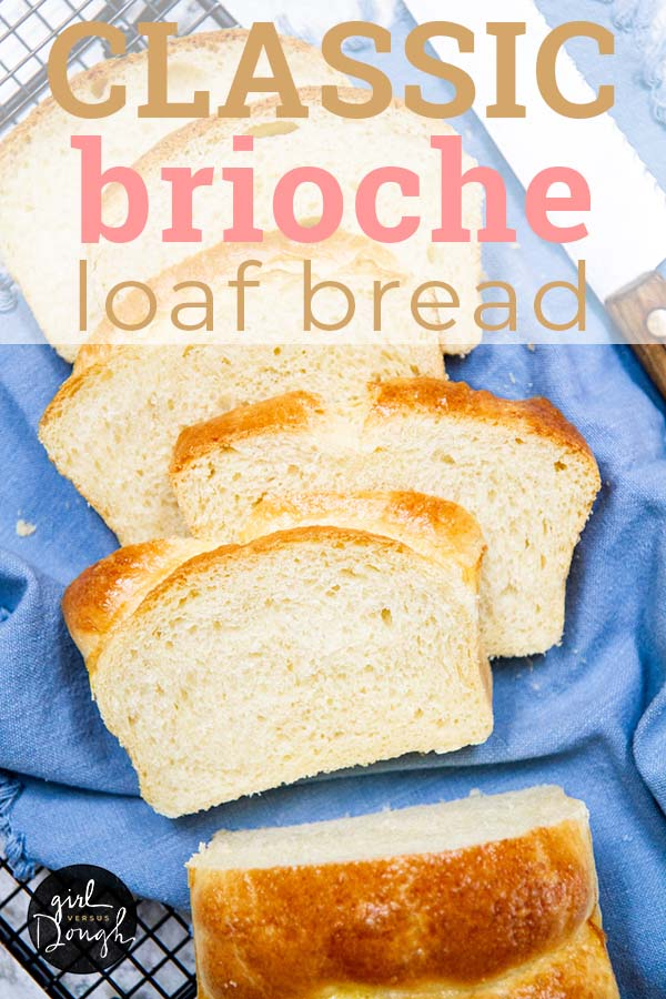 Classic Brioche Loaf Bread -- Perfectly soft and fluffy homemade brioche loaf bread. Use it to make sandwiches, French toast, breakfast bakes and more! #briochebread #briocherecipe #briocheFrenchtoast @girlversusdough #girlversusdough