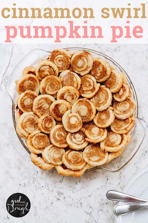 Deep-Dish Cinnamon Swirl Pumpkin Pie -- The only thing better than from-scratch pumpkin pie is one with a cinnamon swirl pie crust on top. @girlversusdough #girlversusdough #pierecipe #Thanksgivingrecipe #cinnamonroll