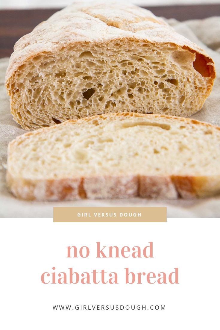 No Knead Ciabatta Bread -- A deliciously airy, crusty homemade ciabatta bread recipe that requires NO kneading. Perfect for toast, sandwiches and more. @girlversusdough #girlversusdough #nokneadbread #homemadebread #easybreadrecipe