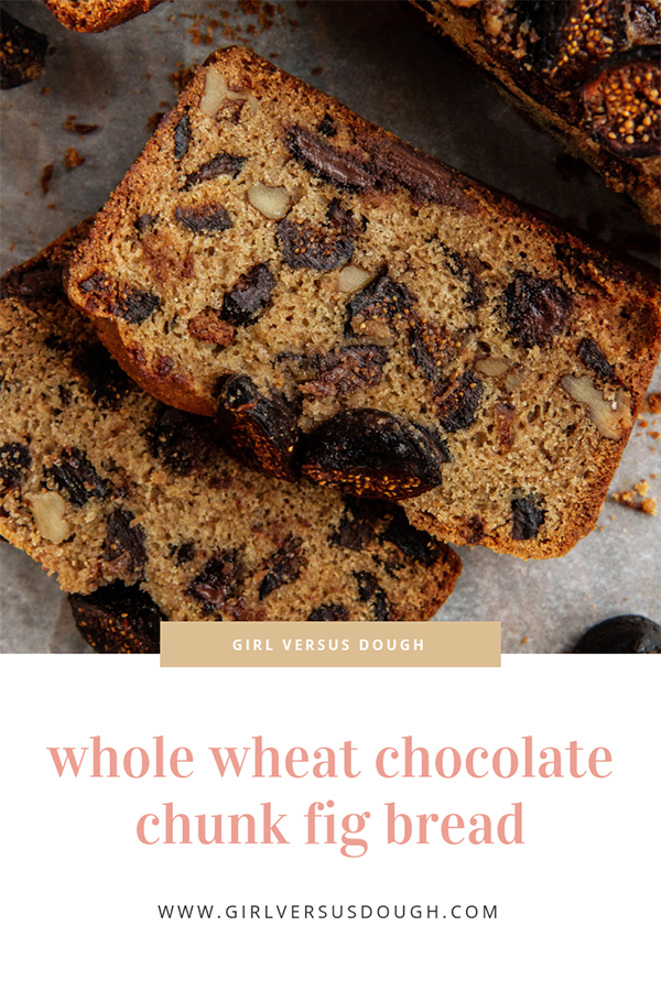Whole Wheat Chocolate Chunk Fig Bread -- Made with mission dried figs, dark chocolate and whole wheat flour, this quick bread recipe is a smart food choice for the whole fam. @girlversusdough #girlversusdough #BobsRedMill #bakedwithBobs #ad