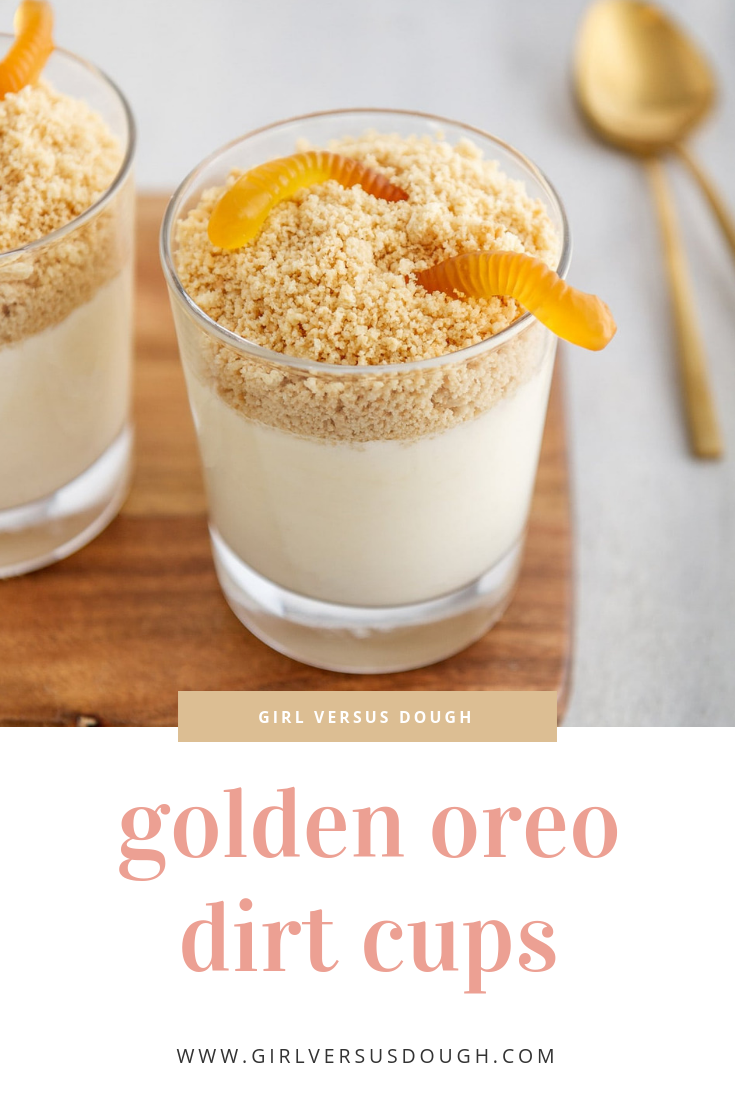 Golden Oreo Dirt Cups -- Homemade white chocolate pudding is combined with fresh whipped cream and topped with crushed vanilla sandwich cookies and gummy worms for a sweet twist on the classic. @girlversusdough #girlversusdough #dirtpudding #kidfriendlydessert #dessertrecipe